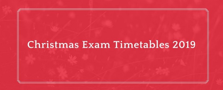 Christmas Exam Timetables 2019