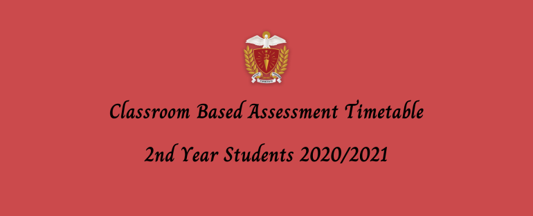 Classroom Based Assessment Timetable – 2nd Year Students 2020/2021
