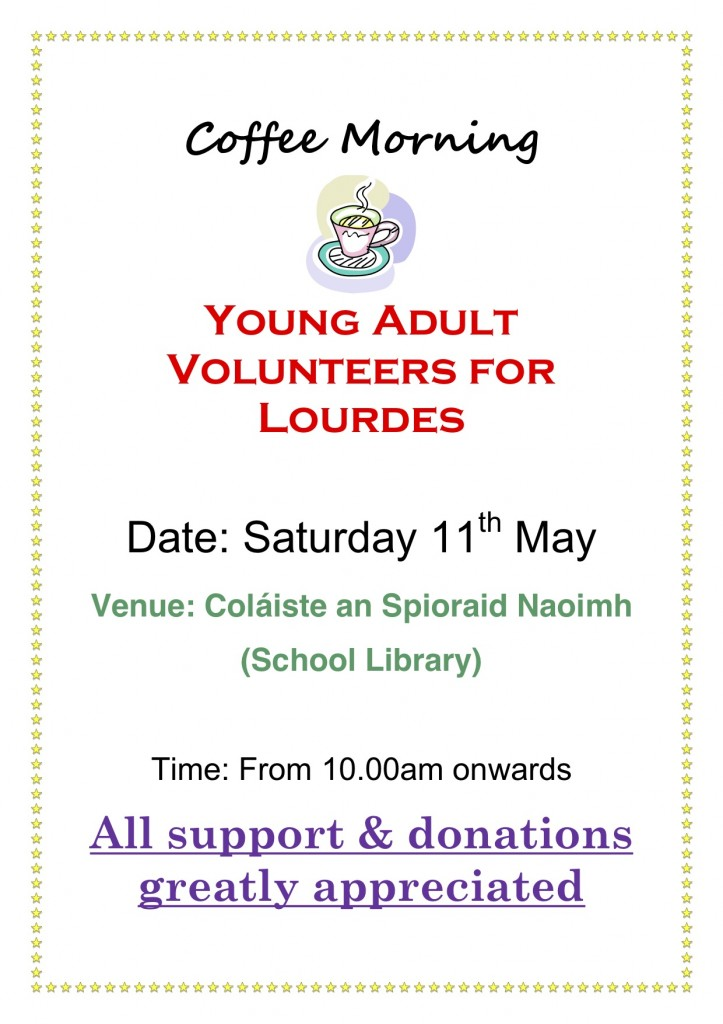 Coffee Morning - Young Adult Volunteers for Lourdes @ Colaiste an Spioraid Naoimh (School Library)